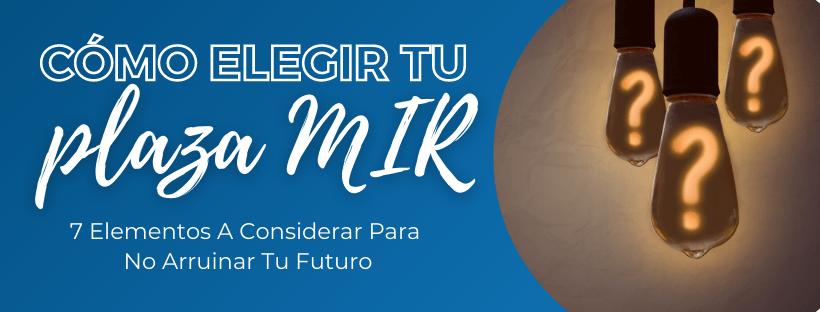 Elección Plaza MIR: Lo Que Necesitas Saber para NO EQUIVOCARTE