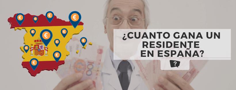 Cuánto gana un residente en España