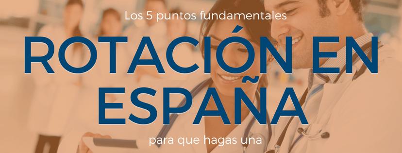 5 puntos fundamentales para que hagas un rotación en España