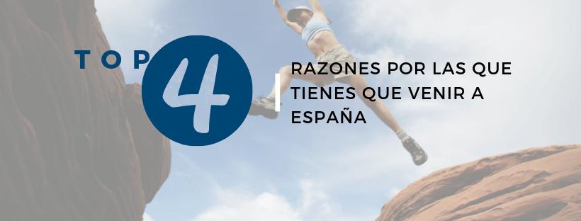 Top 4 razones por las que tienes que venir a España